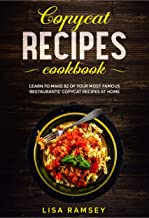Copycat recipes cookbook: Learn to make 82 of your most famous restaurants' copycat recipes at home (English Edition)