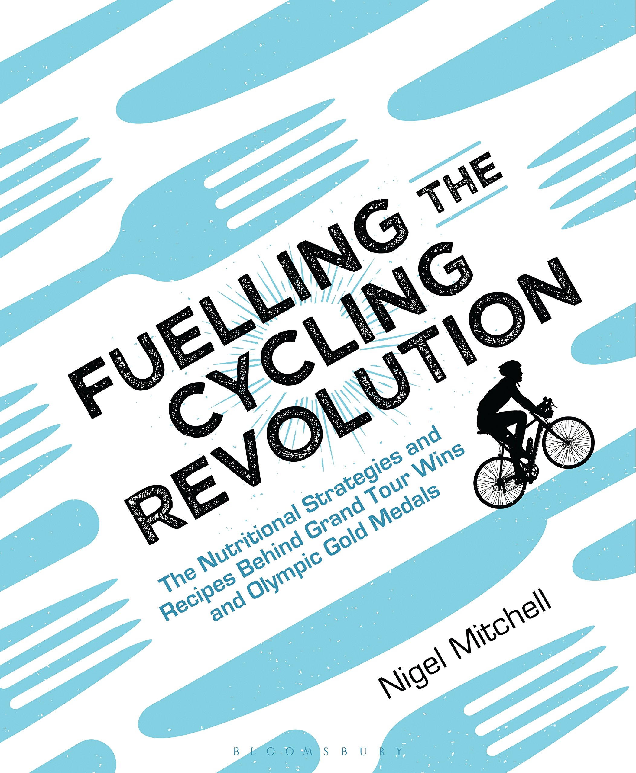 Image OfFuelling The Cycling Revolution: The Nutritional Strategies And Recipes Behind Grand Tour Wins And Olympic Gold Medals