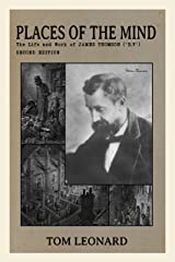 Places of the Mind: Life and Work of James Thomson ('B.V.') Kindle Edition