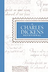 A Charles Dickens Devotional (Devotional Classics) Kindle Edition