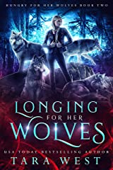 Longing for Her Wolves (Hungry for Her Wolves Book 2) Kindle Edition
