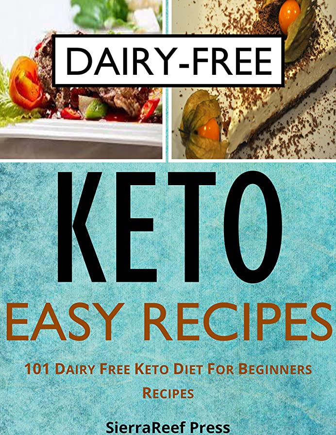 KETO EASY RECIPES: 101 DAIRY FREE KETO DIET FOR BEGINNERS RECIPES (English Edition)