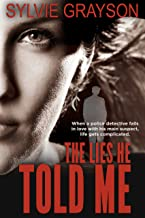 The Lies He Told Me: When a police detective falls in love with his main suspect, life gets complicated