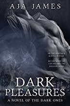 Dark Pleasures: A Novel of the Dark Ones (Pure/Dark Ones Book 4)