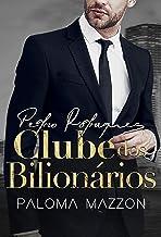 CLUBE DOS BILIONÁRIOS - PEDRO RODRIGUES