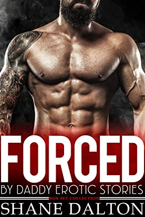 Forced by Daddy Erotic Stories - Box Set Collection (English Edition)