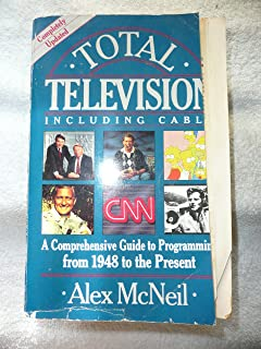 Total Television: A Comprehensive Guide to Programming from 1948 to the Present