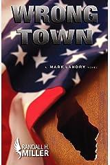 Wrong Town: A Mark Landry Novel Kindle Edition