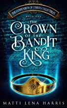 The Crown of the Bandit King (The Compendium of Curious Collectibles Book 1)