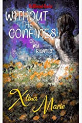 Without the Confines of my Rhymes: Free Form Poetry Kindle Edition