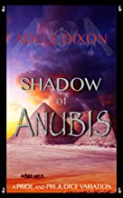The Shadow of Anubis: A Pride and Prejudice Variation Novel (Darcy's Adventures in Egypt Book 1)