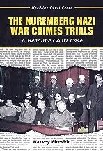 The Nuremberg Nazi War Crimes Trials: A Headline Court Case (Headline Court Cases)