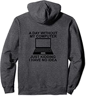 A day without computer funny tech nerd gift idea Sweat à Capuche