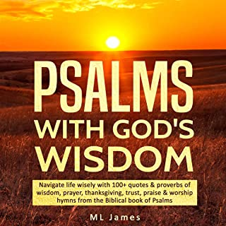 Psalms with God's Wisdom: Navigate Life Wisely with 100+ Quotes & Proverbs of Wisdom, Prayer, Thanksgiving, Trust, Praise ...