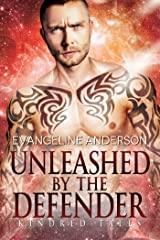 Unleashed by the Defender: A Kindred Tales Novel Kindle Edition