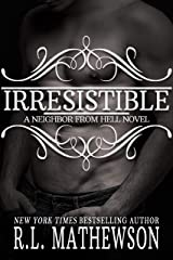 Irresistible (Neighbor from Hell Book 11) Kindle Edition