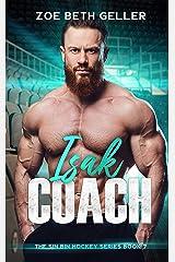 Isak: Coach: The Sin Bin Hockey Series Kindle Edition