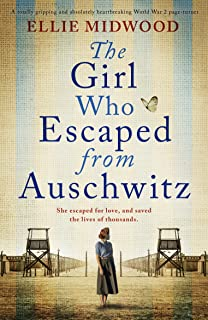 The Girl Who Escaped from Auschwitz: A totally gripping and absolutely heartbreaking World War 2 page-turner, based on a t...