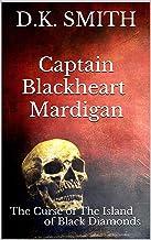 D.K. SMITH Captain Blackheart Mardigan