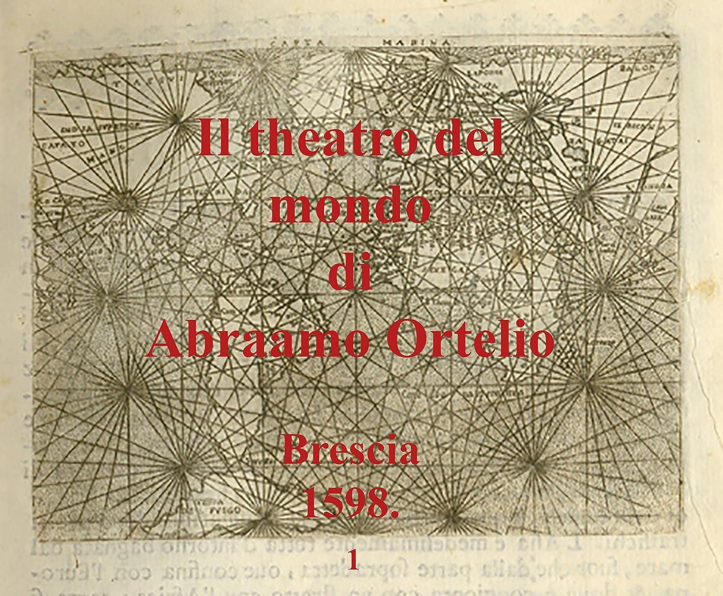 執着小さなスイス人Il theatro del mondo di Abraamo Ortelio: 1 (Italian Edition)