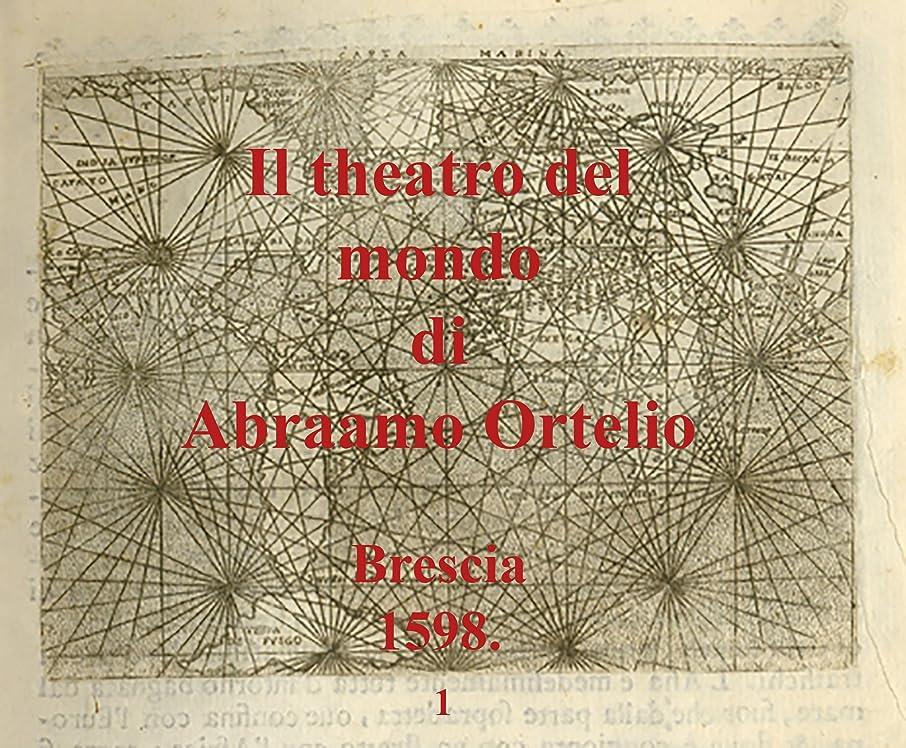 帽子死の顎マニアIl theatro del mondo di Abraamo Ortelio: 1 (Italian Edition)