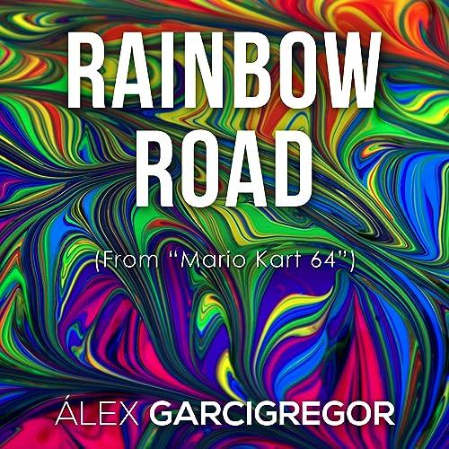 Rainbow Road From Mario Kart 64 By Alex Garcigregor On Amazon