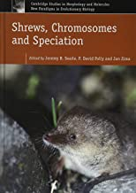 Shrews, Chromosomes and Speciation (Cambridge Studies in Morphology and Molecules: New Paradigms in Evolutionary Bio, Seri...