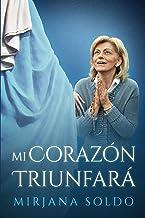 Mi Corazón Triunfará (Spanish Edition)