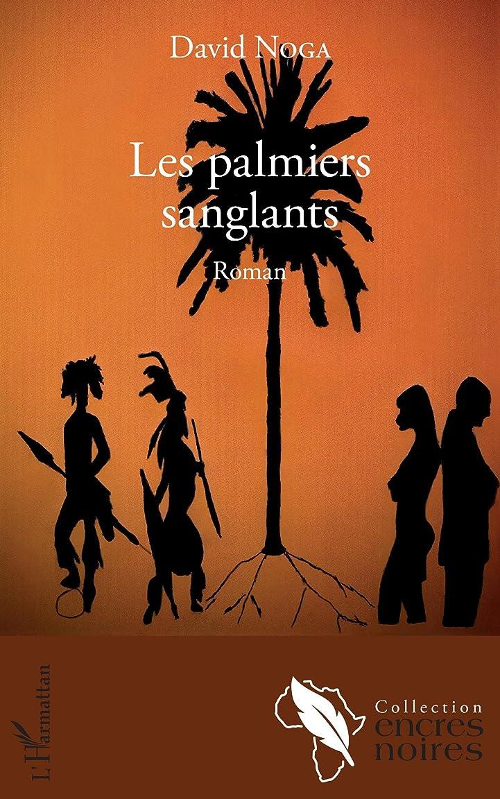 バッテリー指導する仮称Les palmiers sanglants: Roman