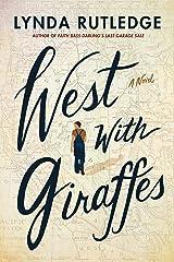 West with Giraffes: A Novel Kindle Edition