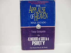 The Applause of Heaven / the Kingdom of God is a Party (2 in 1)