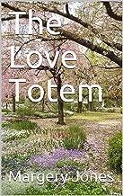 The Love Totem
