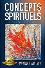 Concepts spirituels: une représentation visuelle (Photo-Coaching t. 4) (French Edition) Kindle Edition
