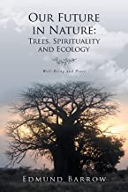 Our Future in Nature:: Trees, Spirituality, and Ecology