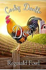 Cocky Doodle Doo: A Barnyard Comedy Kindle Edition