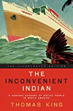 The Inconvenient Indian Illustrated: A Curious Account of Native People in North America (English Edition)