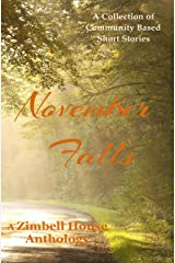 November Falls: A Collection of Community Based Short Stories Kindle Edition