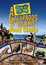A Galápagos Island Food Chain: A Who-Eats-What Adventure (Follow That Food Chain)