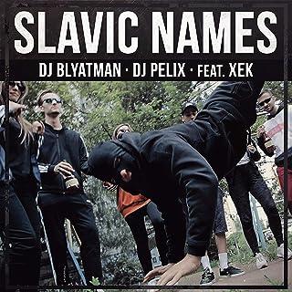 Slavic Names (feat. Xek) [Explicit]