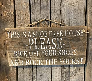 This Is A Shoe Free House Please Kick Off Your Shoes And Rock The Socks Sign