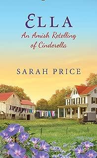 Ella: An Amish Retelling of Cinderella (An Amish Fairytale Book 2)