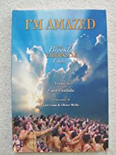 I'm Amazed (The Brooklyn Tabernacle Choir). By Brooklyn Tabernacle Choir. Arranged By Carol Joy Cymbala. For Sat(b) Choir and Piano Accompaniment. Collection. Gospel and Choral. Songbook. Vocal Score Notation.