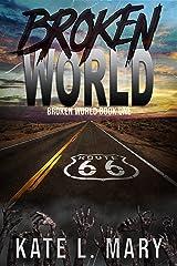 Broken World: A Post-Apocalyptic Zombie Novel Kindle Edition
