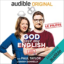 God Save my English ! Beginner. Avec Paul Taylor & Sarah Donnelly. Le Pilote