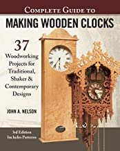 Complete Guide to Making Wooden Clocks, 3rd Edition: 37 Woodworking Projects for Traditional, Shaker & Contemporary Design...