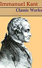 Immanuel Kant: 12 Classic Works
