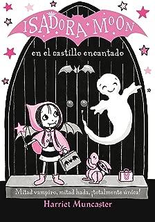 Isadora Moon en el castillo encantado / Isadora Moon Goes on a School Trip (Spanish Edition)