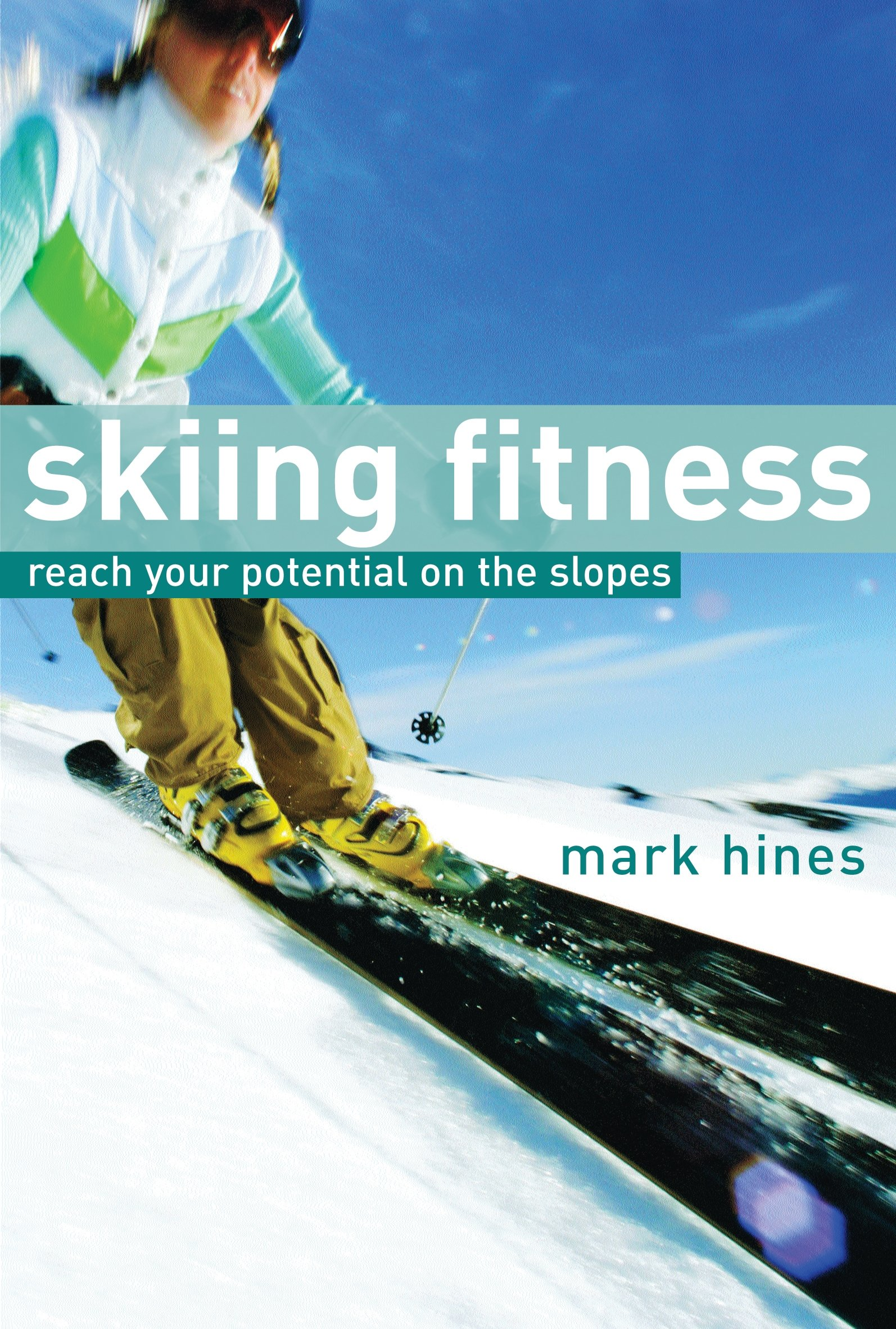 Skiing Fitness: Reach your potential on the slopes (English Edition)