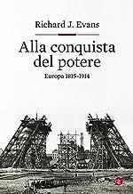 Alla conquista del potere: Europa 1815-1914 (Italian Edition)