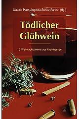 Tödlicher Glühwein: 19 Weihnachtskrimis aus Rheinhessen Kindle Ausgabe